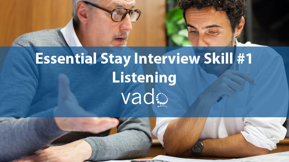 Essential Stay Interview Skill #1: Listening