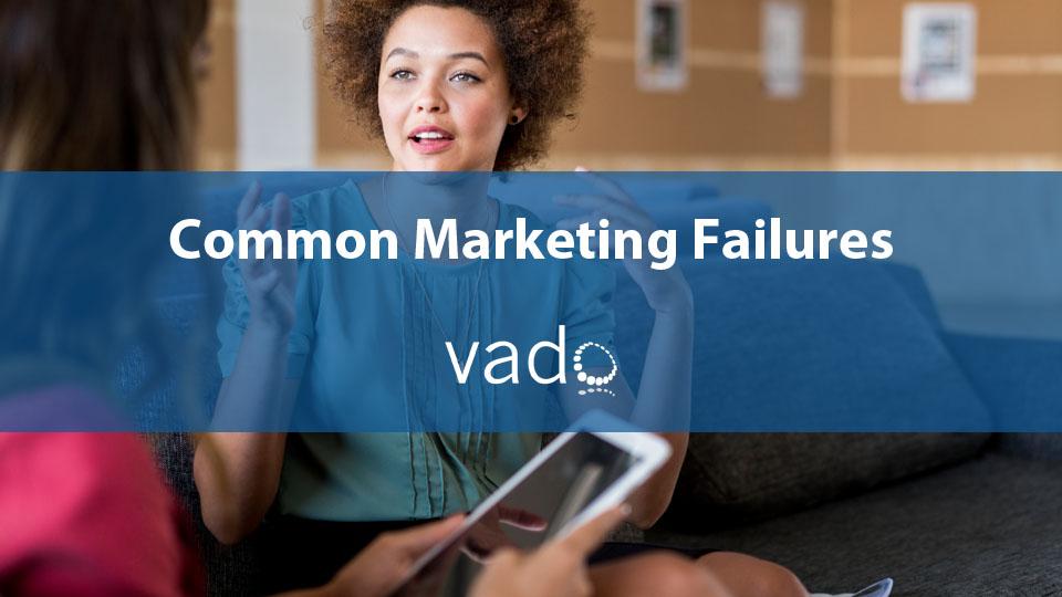 Common Marketing Failures