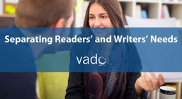 Separating Readers' and Writers' Needs