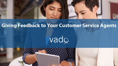 Giving Feedback to Your Customer Service Agents