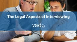 The Legal Aspects of Interviewing