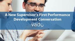 A New Supervisor's First Performance Development Conversation