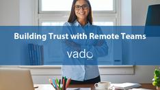 Building Trust with Remote Teams