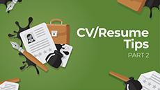 CV/Resume Tips Part 2