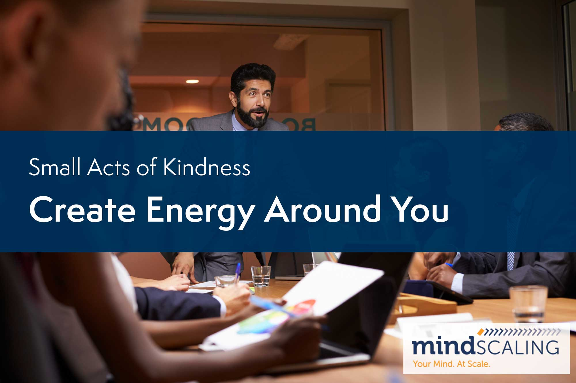 Small Acts of Kindness: Create Energy Around You