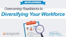 Overcoming Roadblocks to Diversifying your Workforce