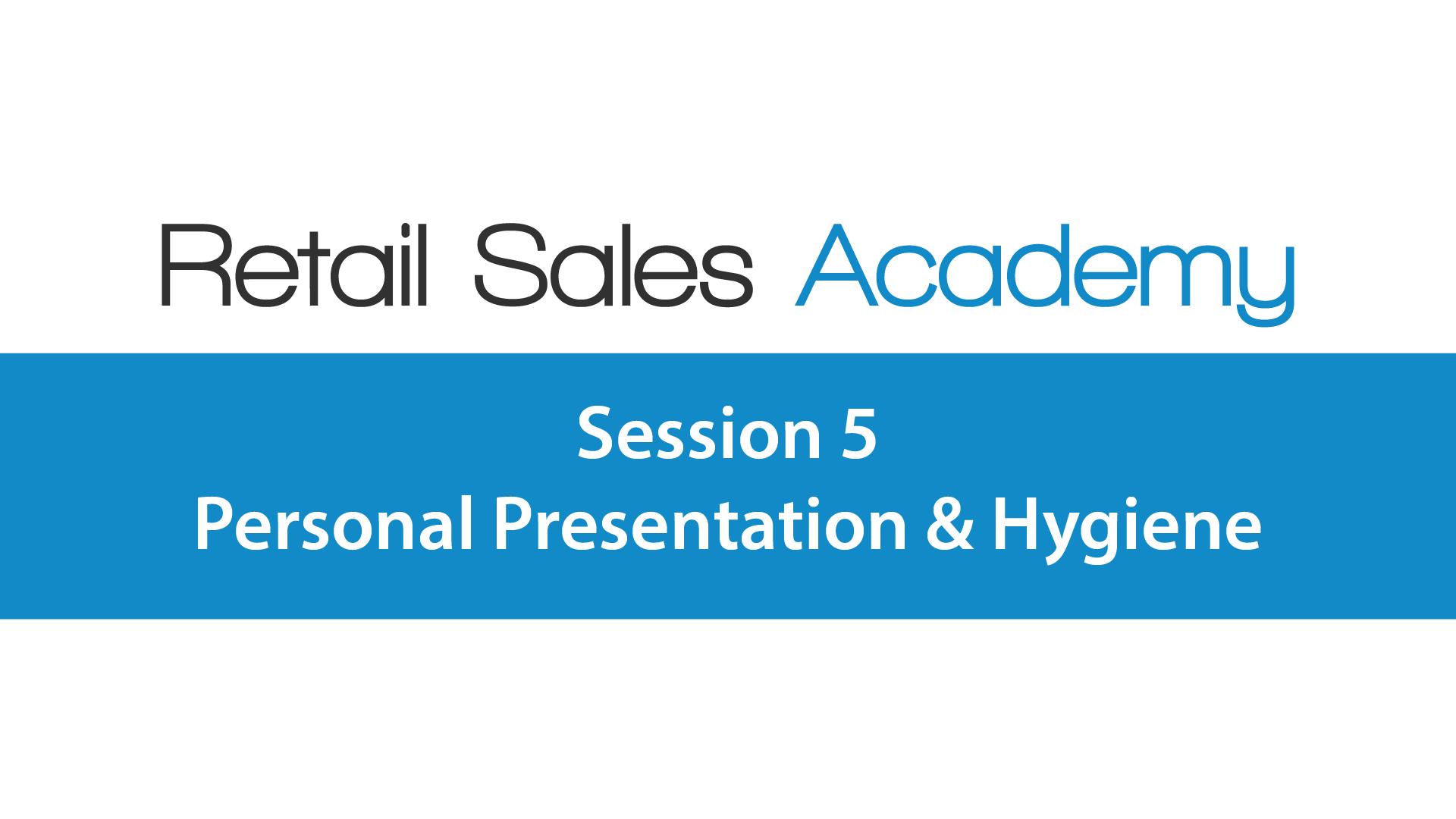 Personal Presentation & Hygiene