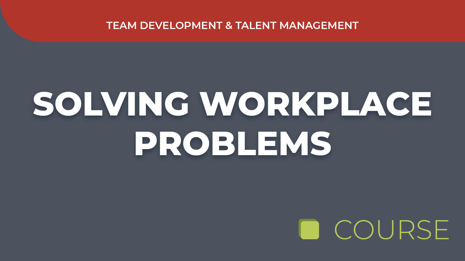 Solving Workplace Problems