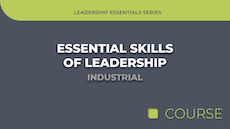 Essential Skills of Leadership - Industrial Edition