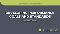 Developing Performance Goals & Standards - Industrial Edition