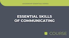 Essential Skills of Communicating