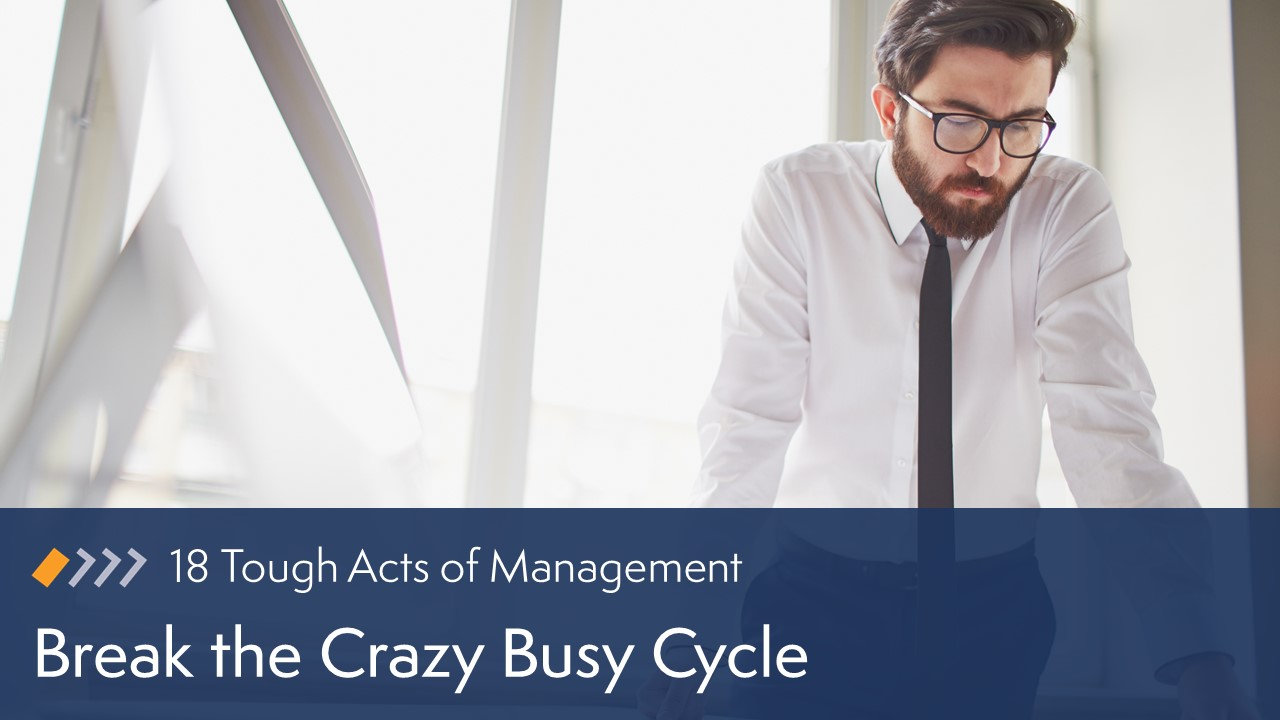 Break the Crazy Busy Cycle