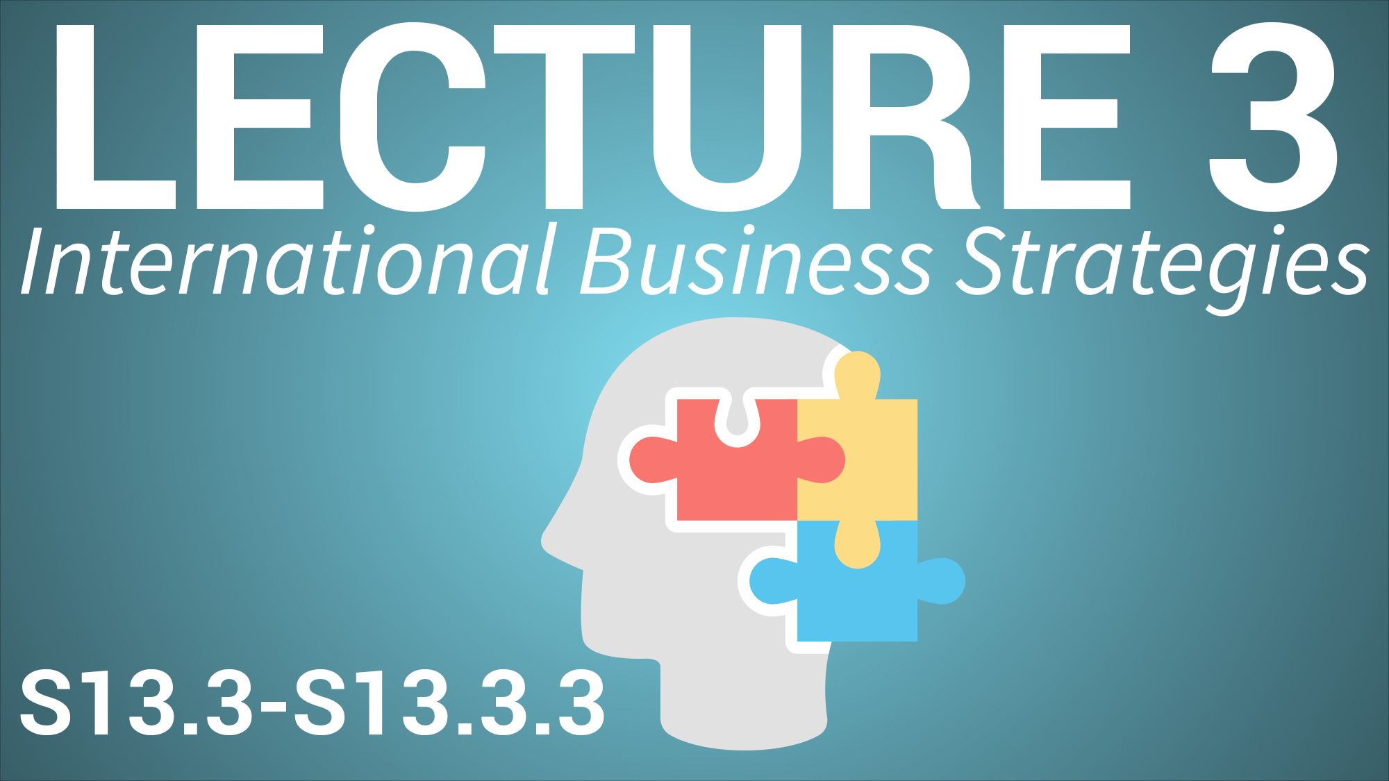 International Business for Managers - Lecture 3 - International Business Strategies