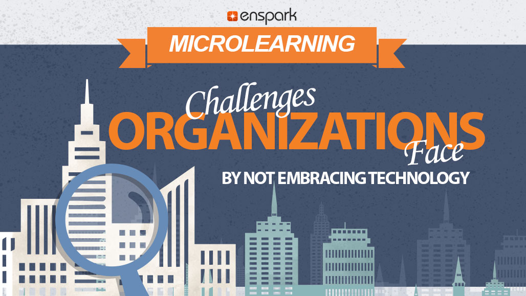 Digital Transformation: Challenges Organizations Face by Not Embracing Technology