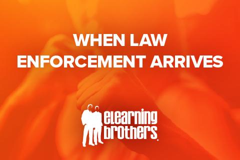 When Law Enforcement Arrives