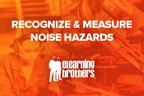 Recognize & Measure Noise Hazards