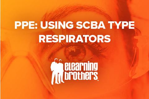 PPE: Using SCBA Type Respirators