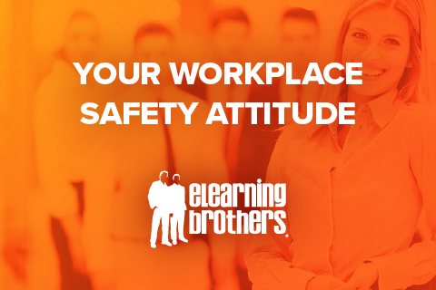 Your Workplace Safety Attitude