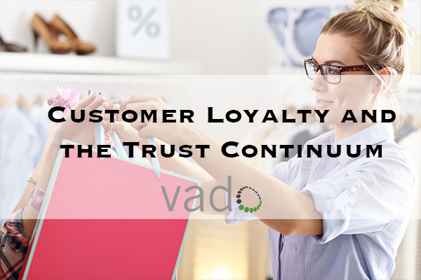 Customer Loyalty and the Trust Continuum