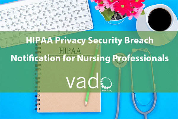 HIPAA Privacy, Security and HITECH for Nursing Workforce