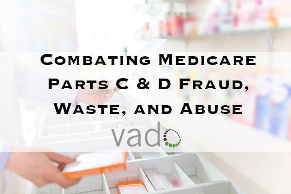 Combating Medicare Parts C & D Fraud, Waste, and Abuse