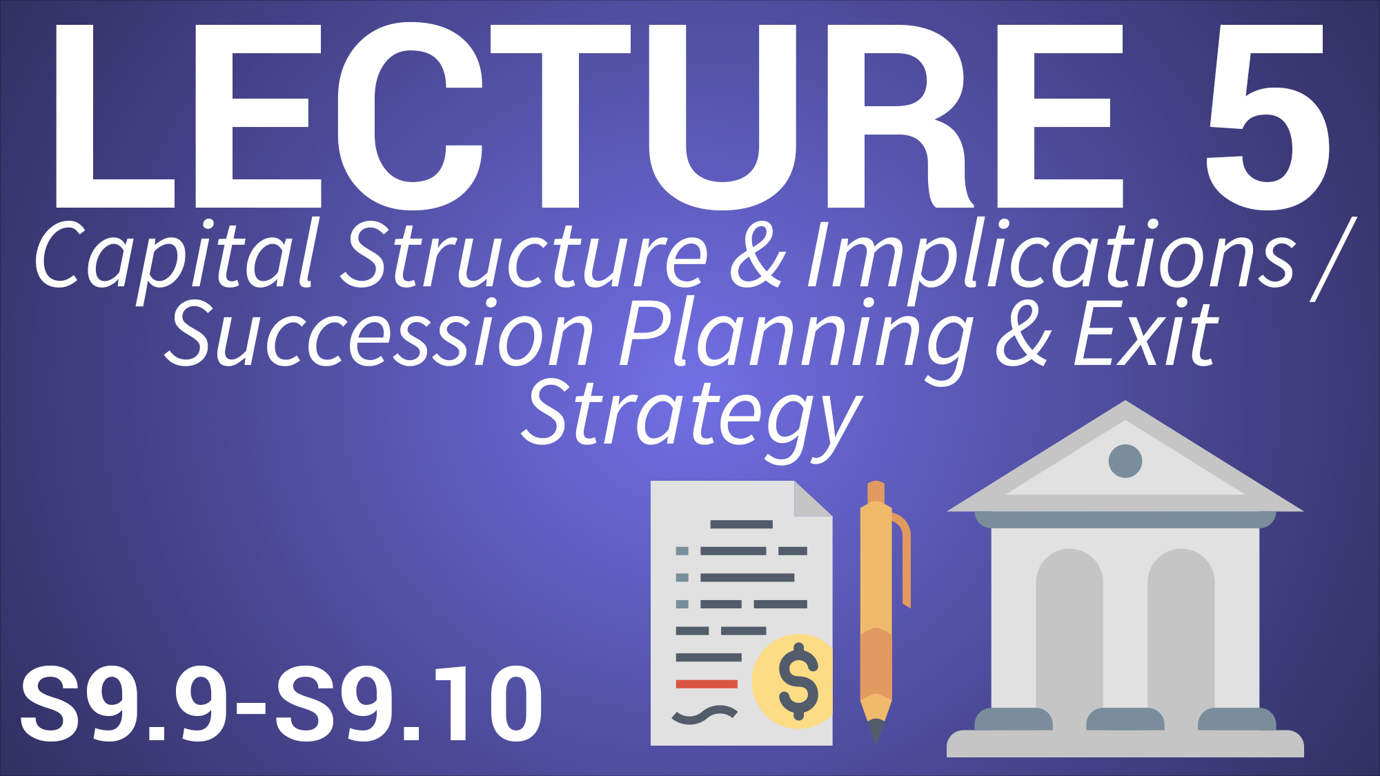 Entrepreneurship & Innovation Management - Lecture 5: Capital Structure and Implications/Succession Planning & Exit Strategy