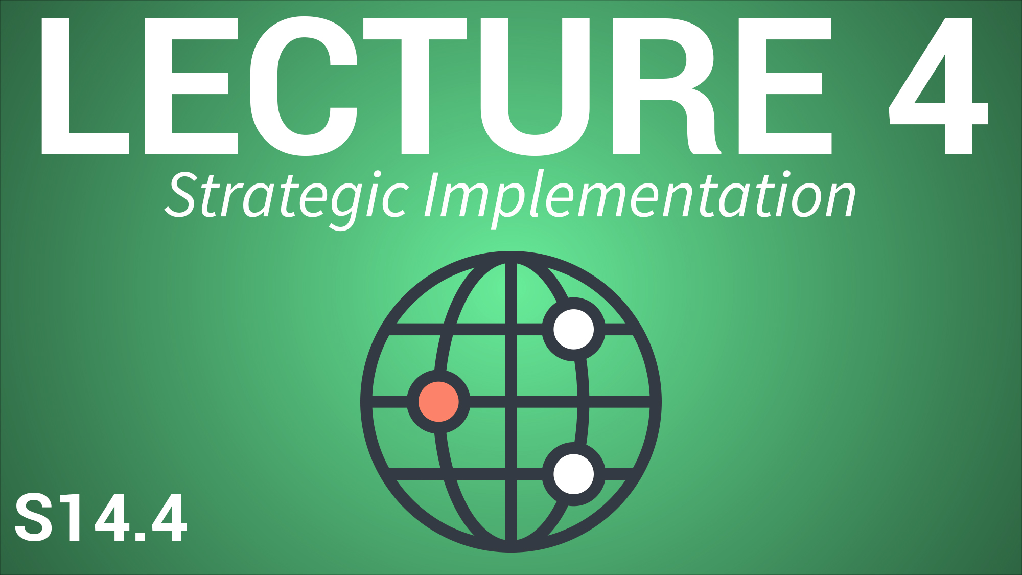 Strategic Business Planning - Lecture 4: Strategy Implementation