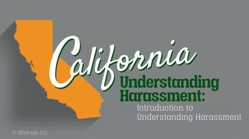 California Understanding Harassment: 01. Introduction to Understanding Harassment