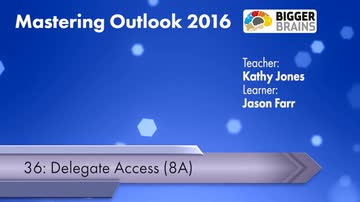 Mastering Outlook 2016: Delegate Access