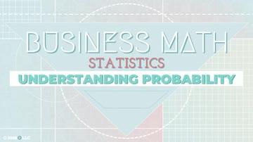 Statistics: Understanding Probability