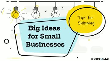 Big Ideas for Small Business: Tips for Shipping
