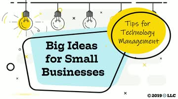 Big Ideas for Small Business: Tips for Technology Management