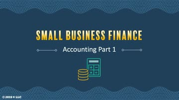 Small Business Finance: Accounting Part 1