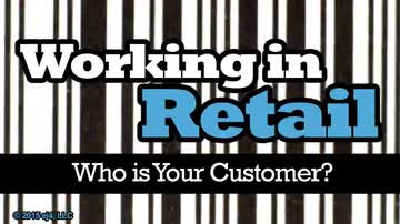 Working in Retail: Who is your Customer?: I've Got Time and Money