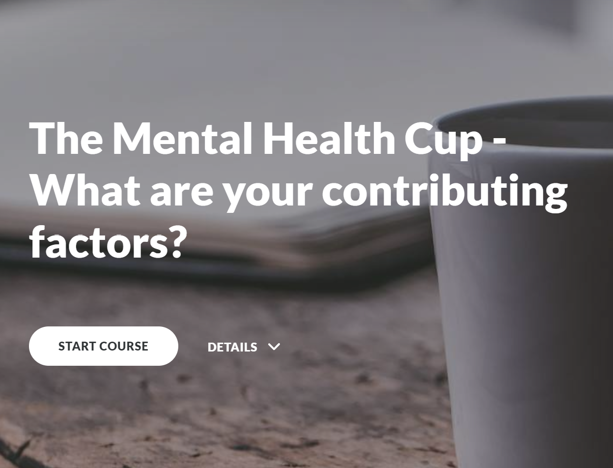 The Mental Health Cup - What are your contributing factors?
