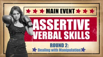 Assertive Verbal Skills: Dealing with Manipulation