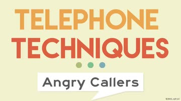 Telephone Techniques: Handling Angry Callers