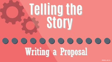 08. Telling the Story: Writing a Proposal