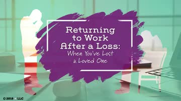 Returning to Work After a Loss: When You've Lost a Loved One