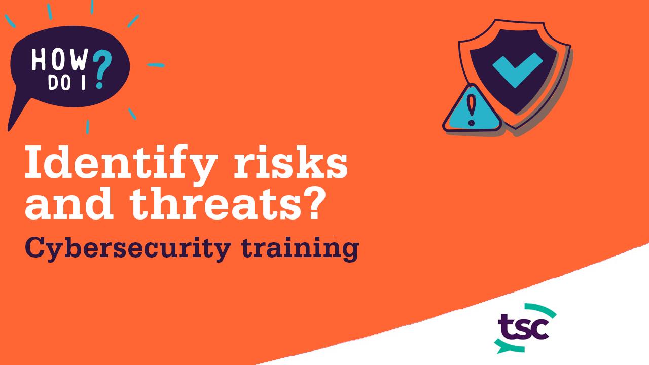 How do I identify risks and threats?