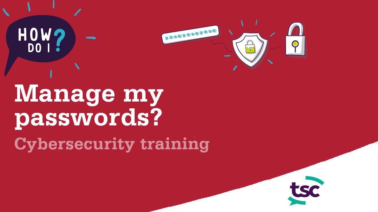 How do I manage my passwords?
