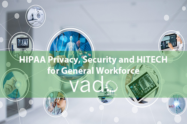 HIPAA Privacy, Security and HITECH for General Workforce