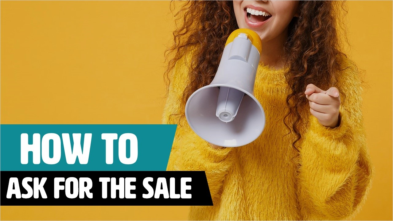 How To Ask For The Sale - Rapid Recall
