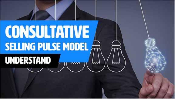 Consultative Selling PULSE Model - Understand
