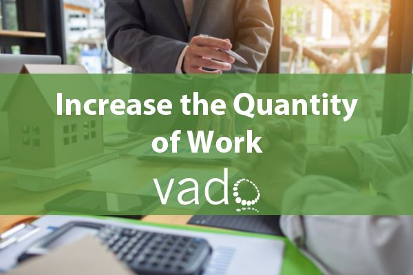 Increase the Quantity of Work