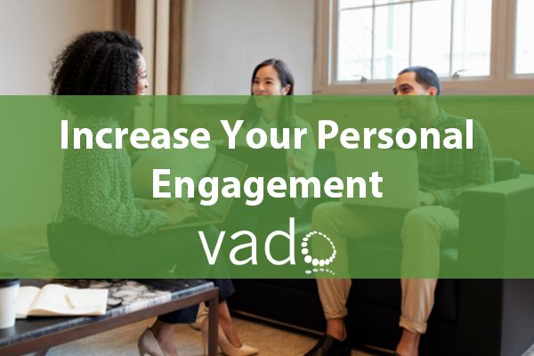 Increase Your Personal Engagement