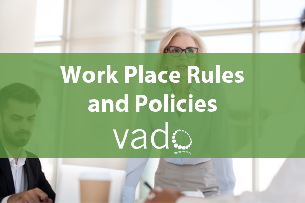 Work Place Rules and Policies