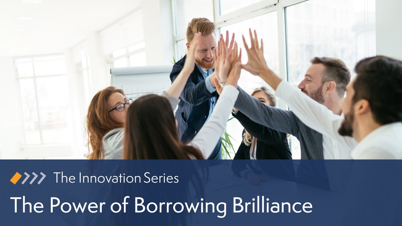 Innovation: The Power of Borrowing Brilliance image