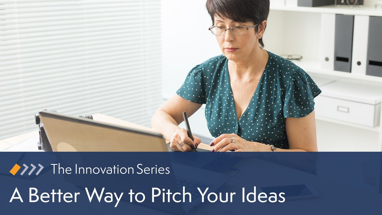 Innovation: A Better Way to Pitch Your Ideas image