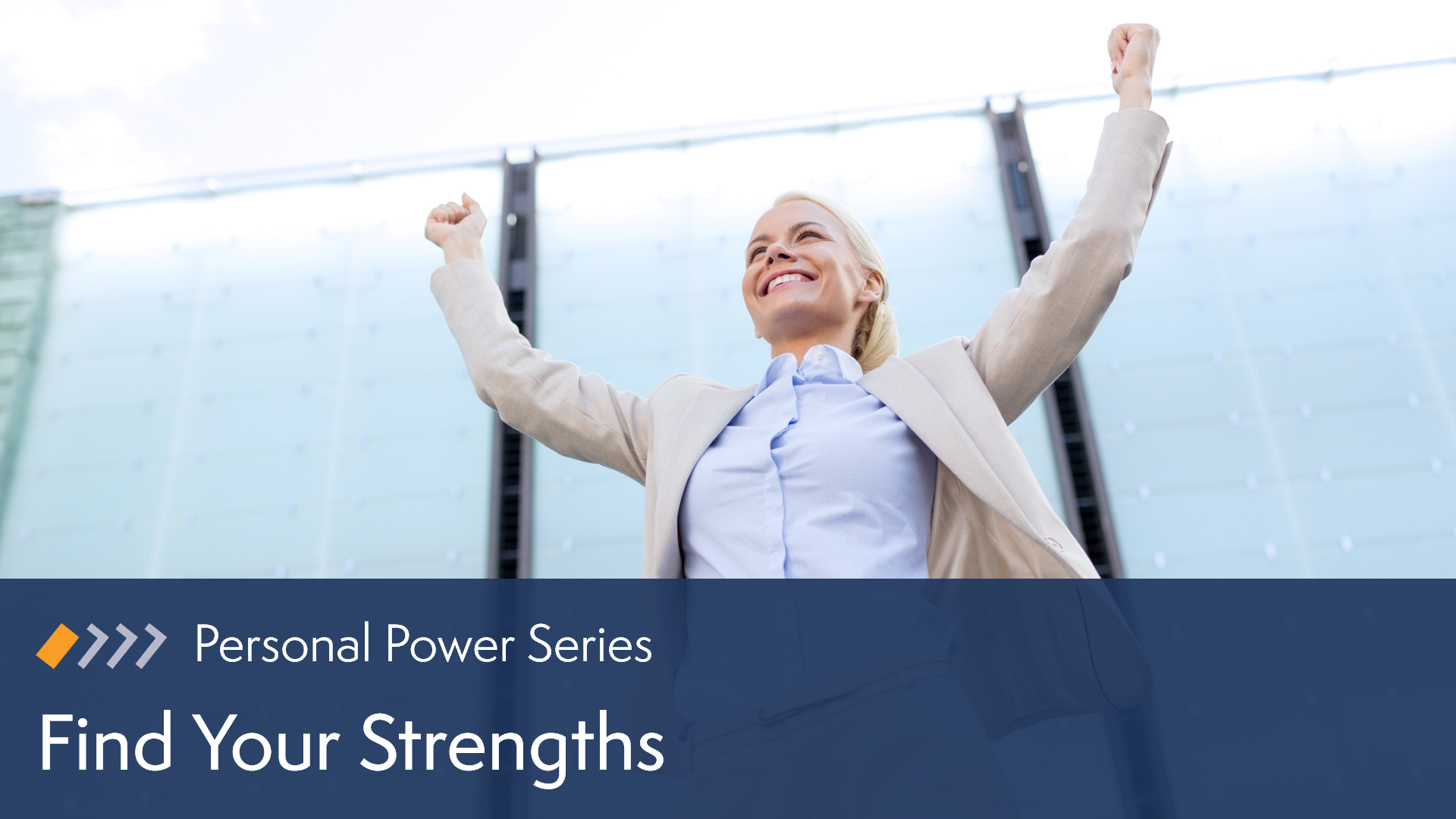 Personal Power: Find Your Strengths